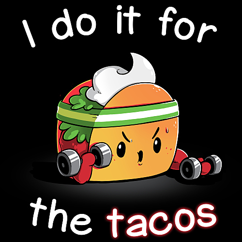 TeeTurtle: For the Tacos