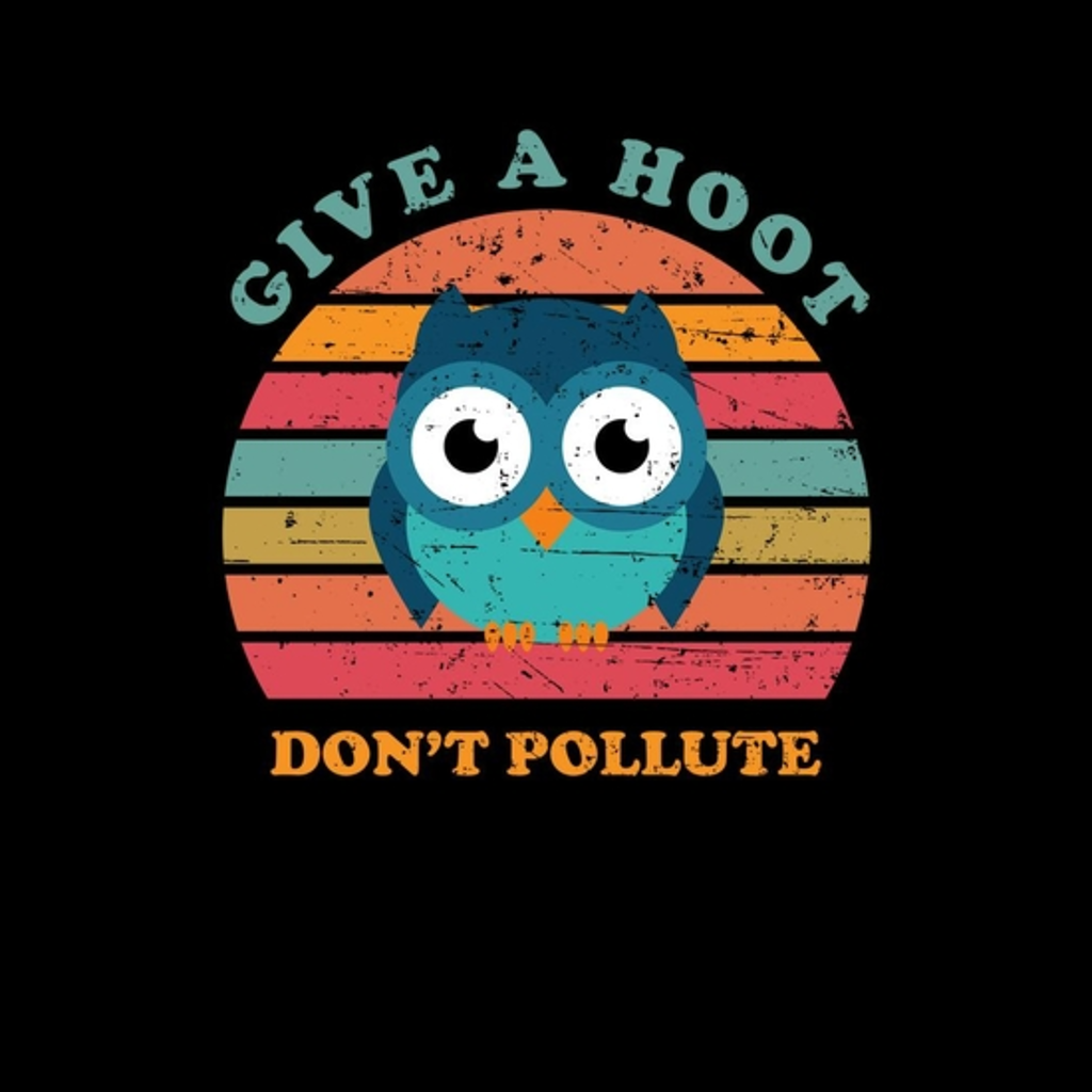 BustedTees: Give A Hoot Don't Pollute