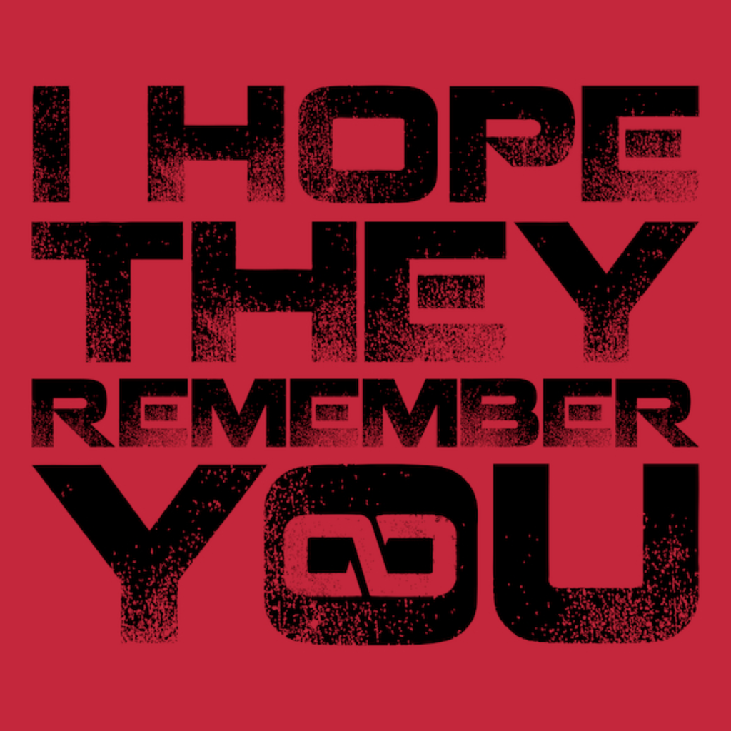 NeatoShop: I hope they remember you - Black