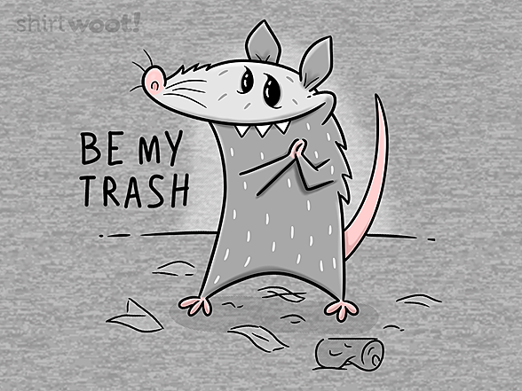 Woot!: Be My Trash