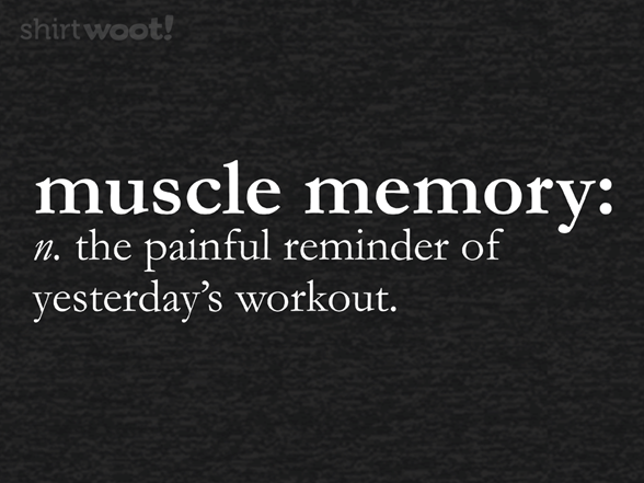 Woot!: Muscle Memory