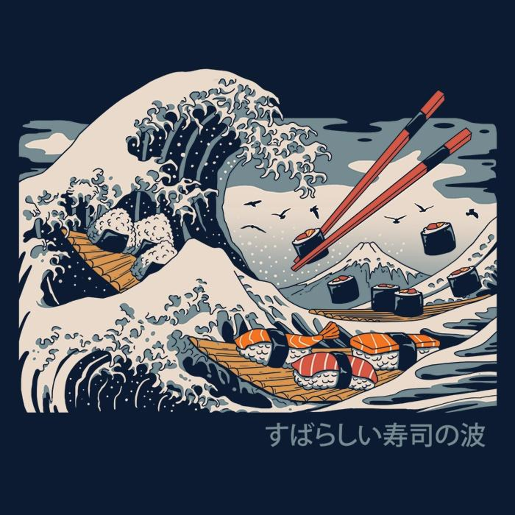 Once Upon a Tee: The Great Sushi Wave