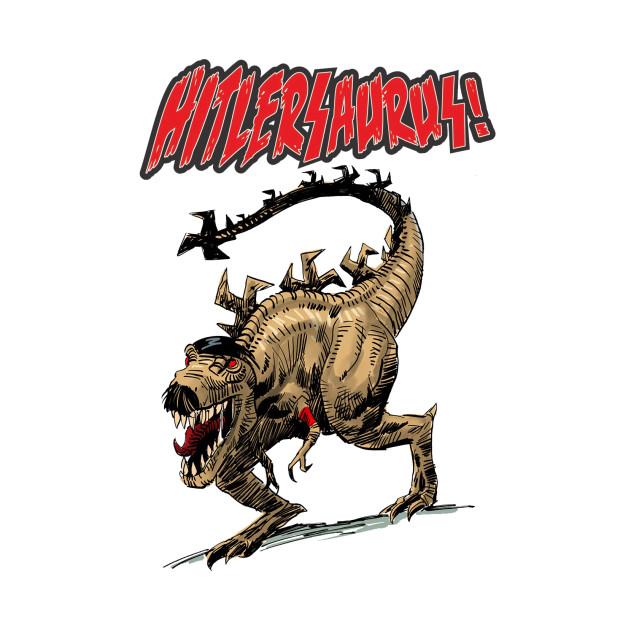 TeePublic: Hitlersaurus!