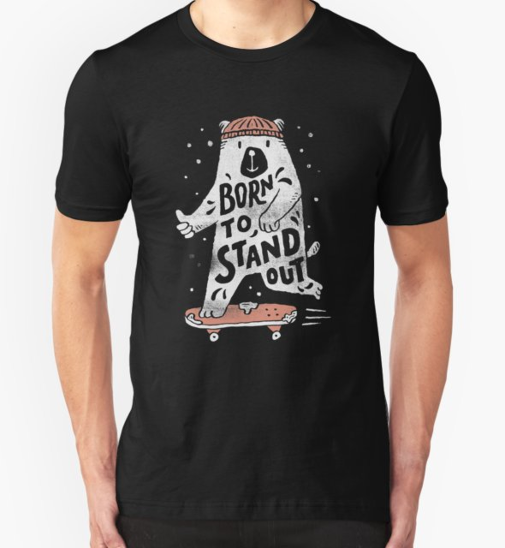 RedBubble: Stand Out