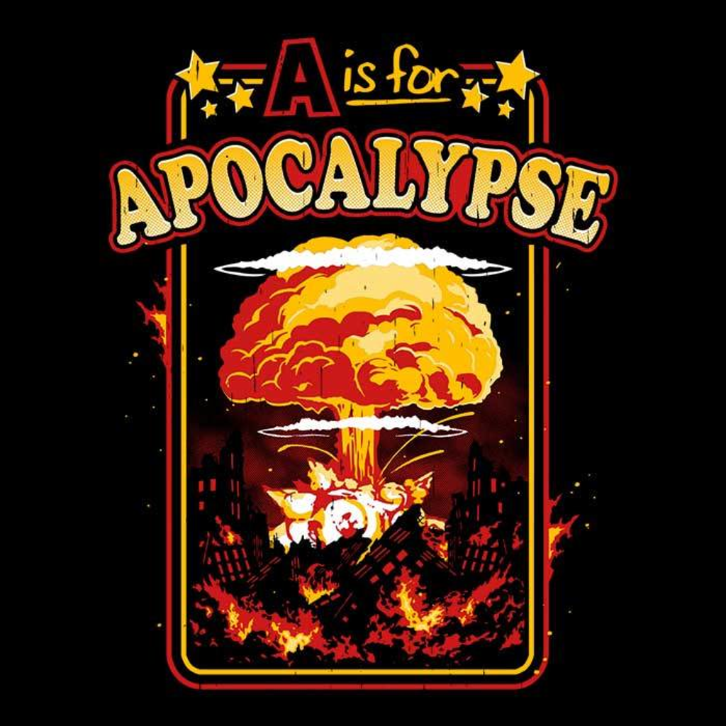 Once Upon a Tee: A is for Apocalypse