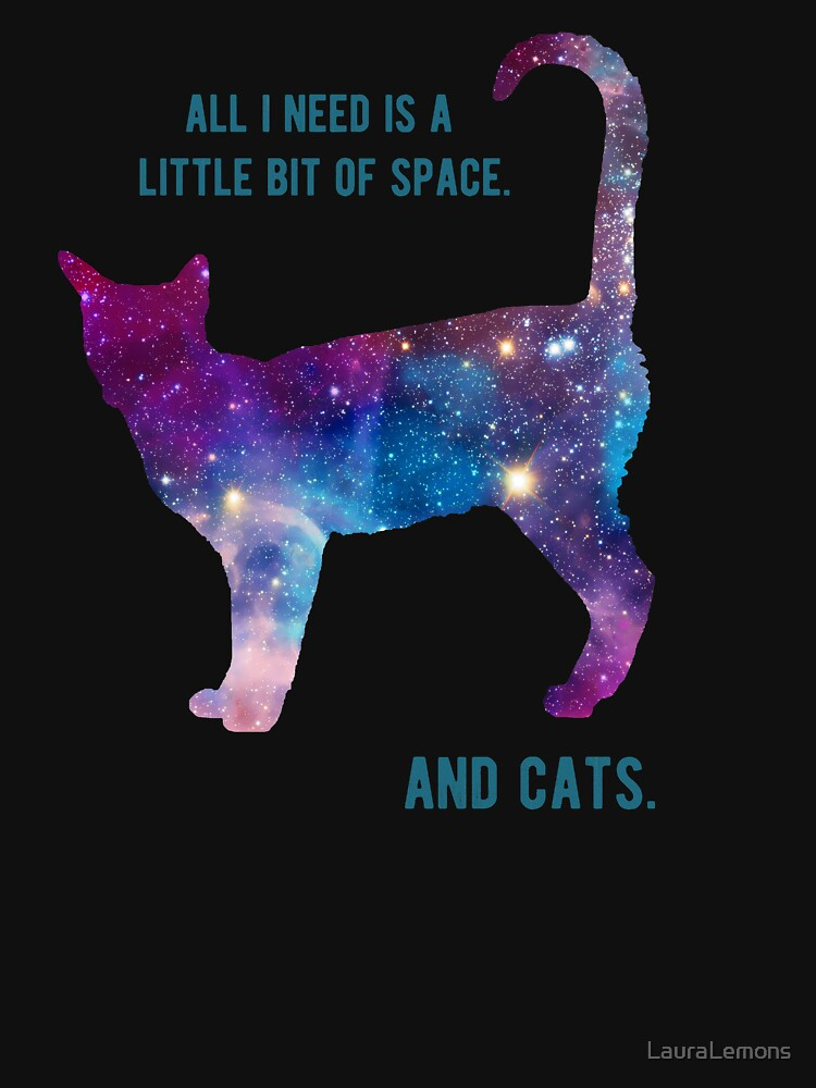 RedBubble: I just need a little space, and cats. Outer Space.