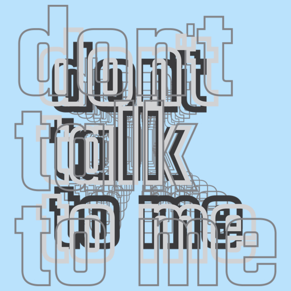 NeatoShop: Don't Talk To Me