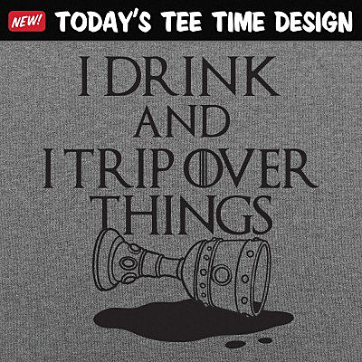 6 Dollar Shirts: I Drink And Trip