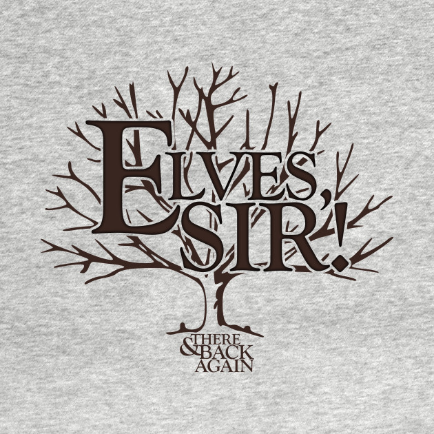 TeePublic: Elves, Sir!