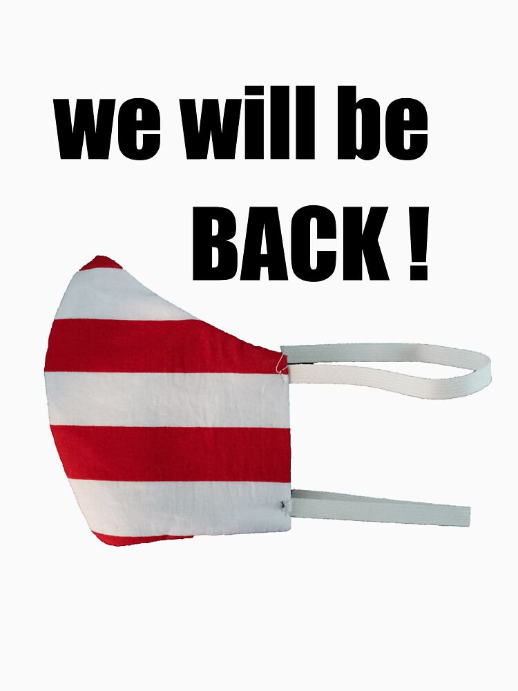 RedBubble: T-SHERT WE WILL BE BACK