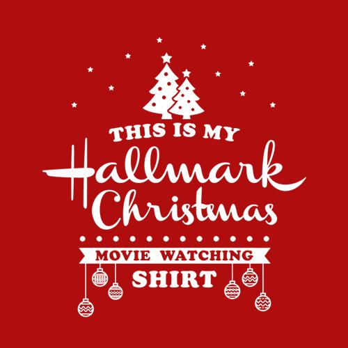 Five Finger Tees: This Is My Hallmark Christmas Movie Watching T-Shirt