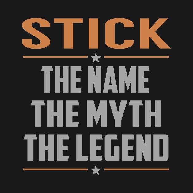 TeePublic: STICK The Name The Myth The Legend