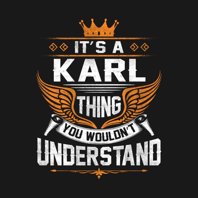 TeePublic: Karl Name T Shirt - Karl Thing Name You Wouldn't Understand Gift Item Tee