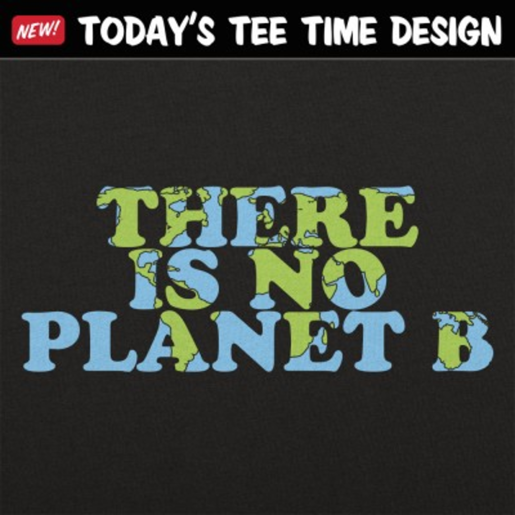 6 Dollar Shirts: There Is No Planet B