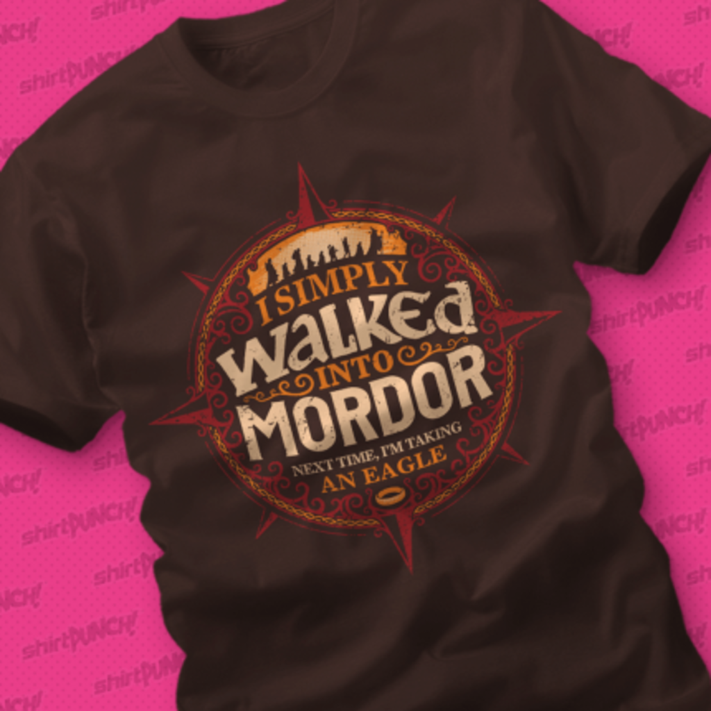 ShirtPunch: I Simply Walked Into Mordor