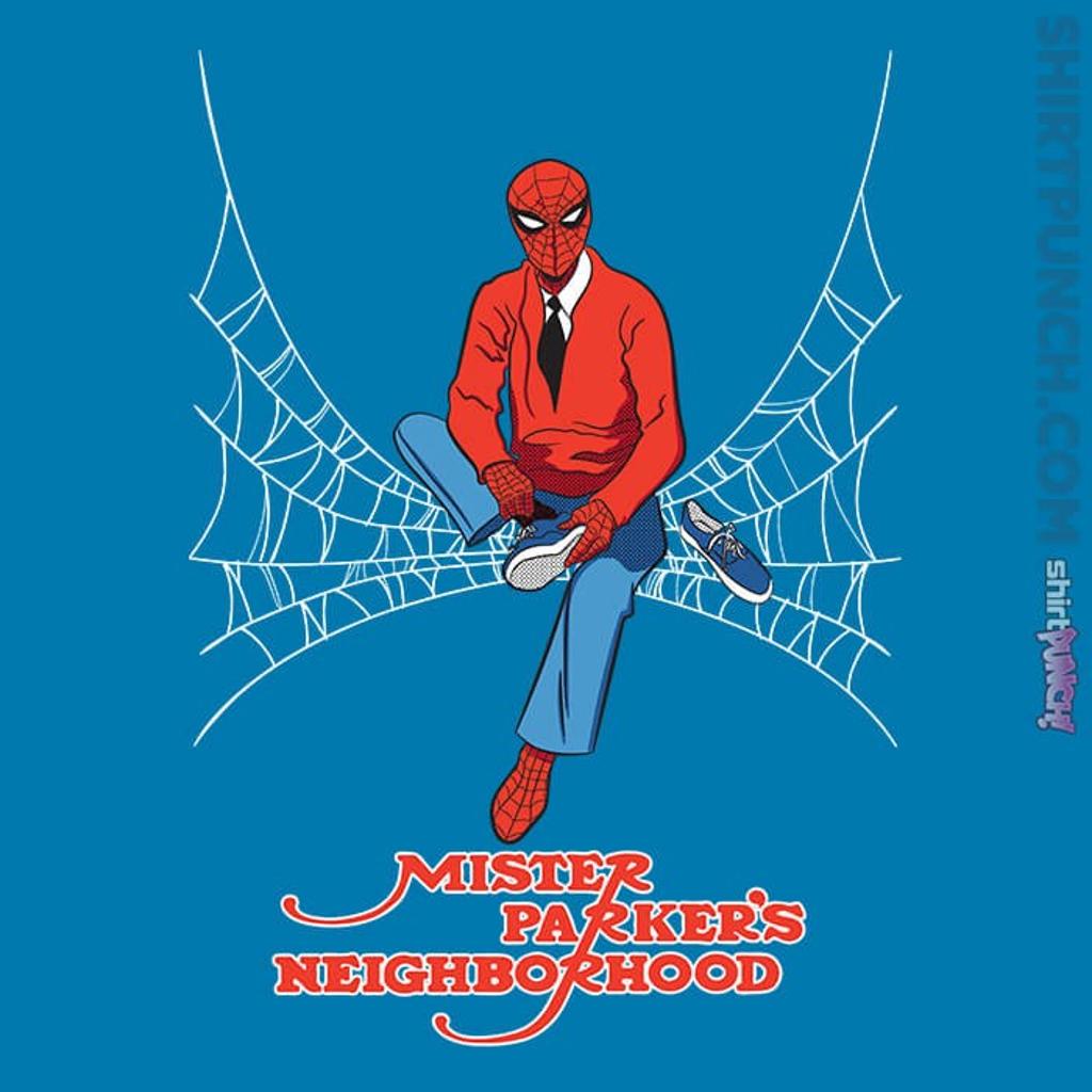 ShirtPunch: Mister Parker's Neighborhood