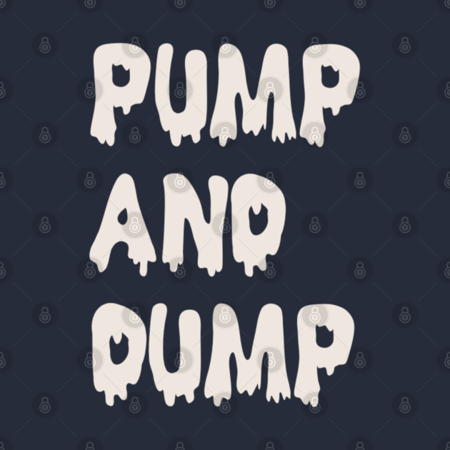 TeePublic: Pump and Dump