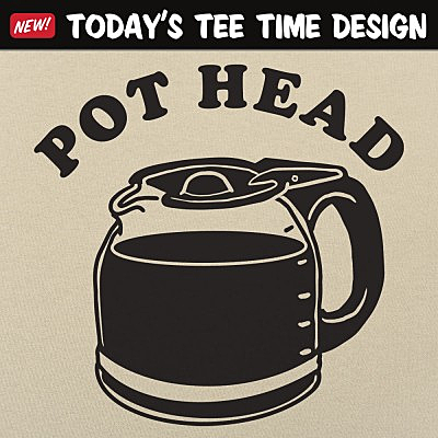 6 Dollar Shirts: Coffee Pothead