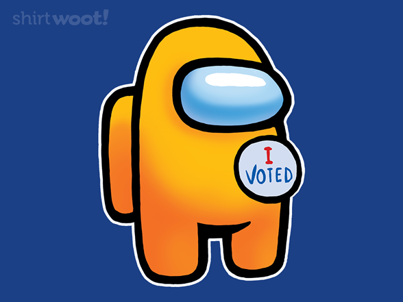 Woot!: I Voted the Sus