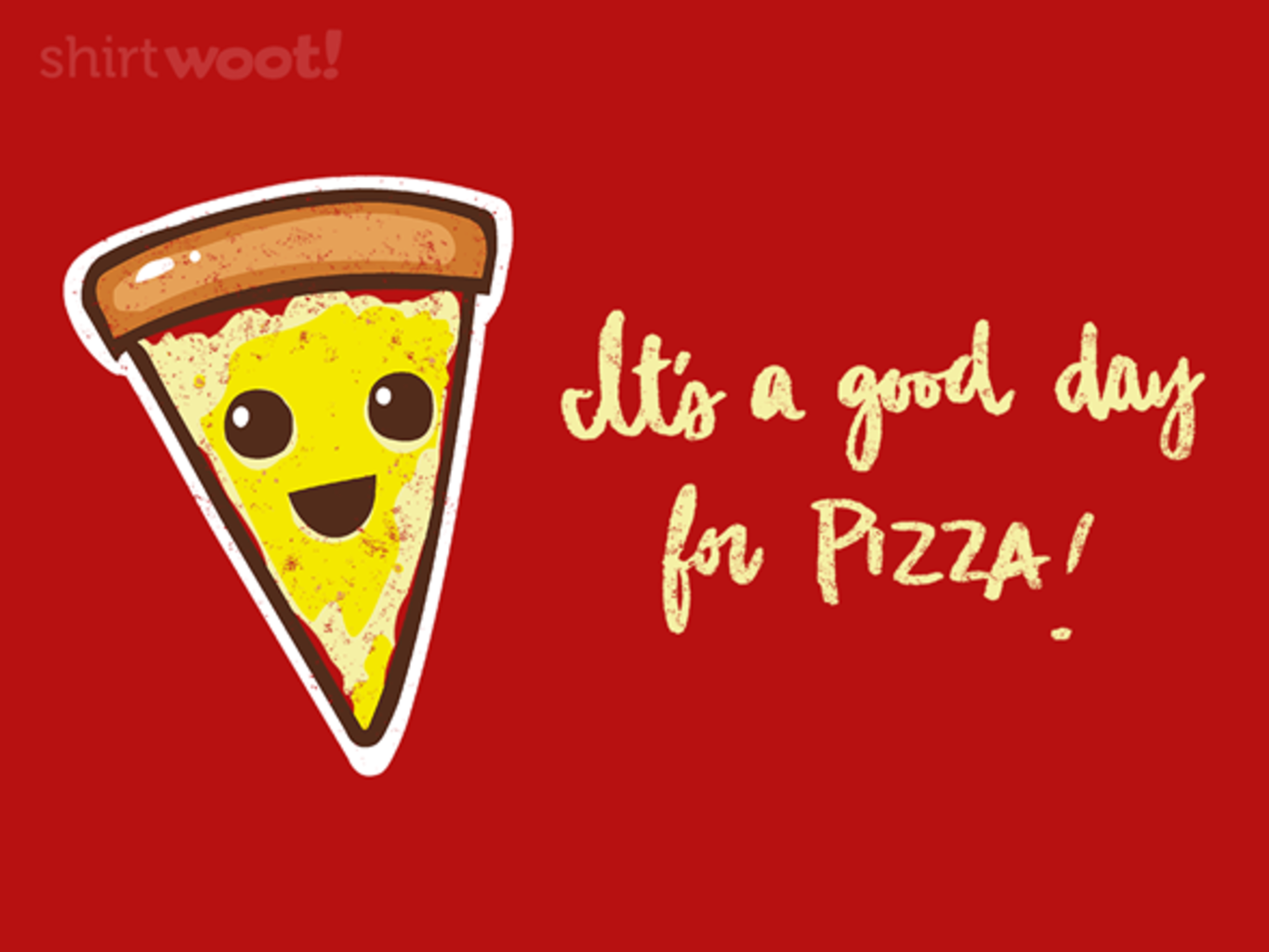 Woot!: Pizza Day Any Day!