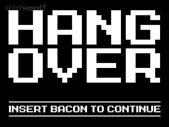 Woot!: Hang Over - Insert Bacon