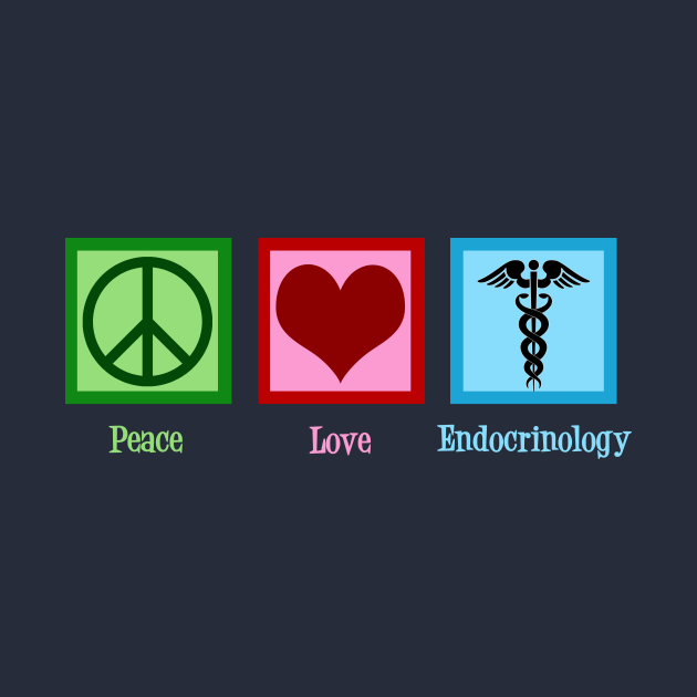 TeePublic: Peace Love Endocrinology