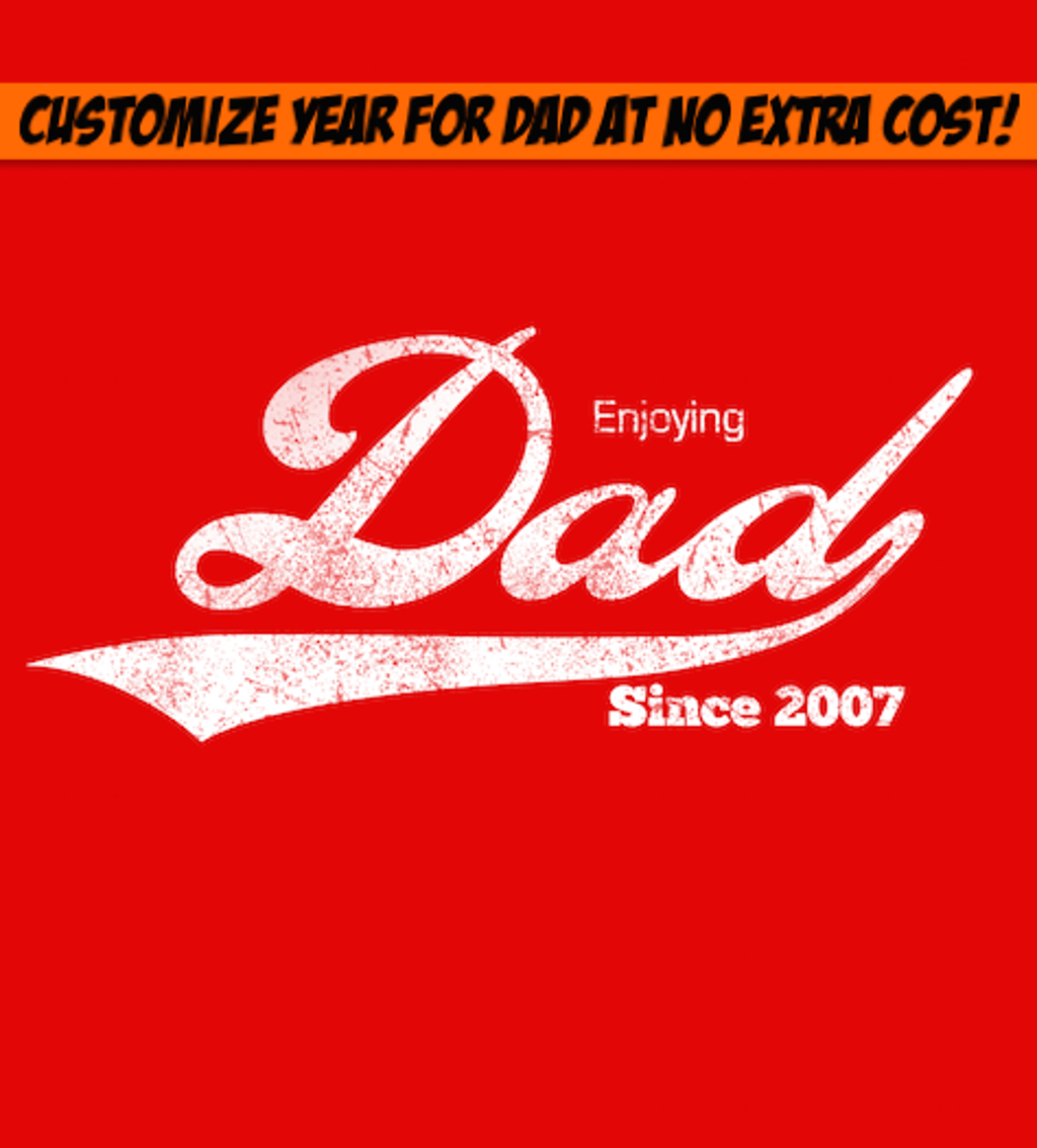 Shirt Battle: Enjoying Dad Since