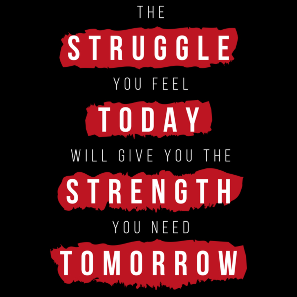 NeatoShop: Struggle today, strength tomorrow
