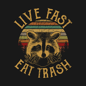 TeePublic: Live Fast Eat Trash