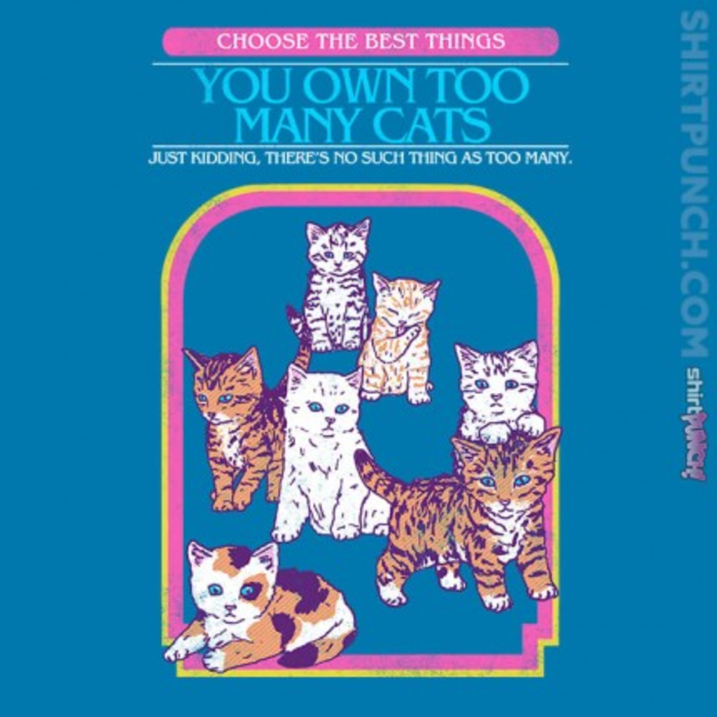ShirtPunch: Too Many Cats