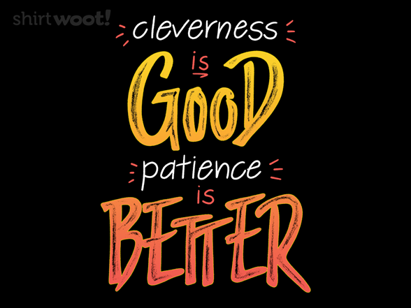 Woot!: Patience is Better