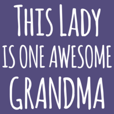 Textual Tees: This Lady Is One Awesome Grandma