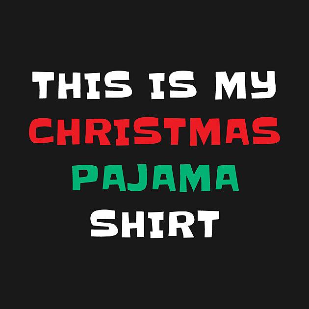 TeePublic: This Is My Christmas Pajama