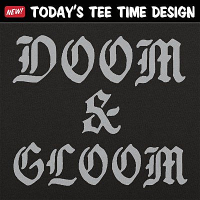 6 Dollar Shirts: Doom And Gloom