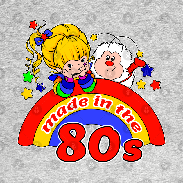 TeePublic: Rainbow brite - Made in the 80s