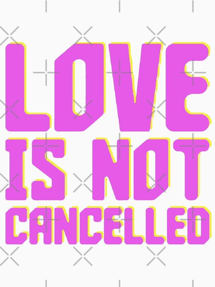 RedBubble: LOVE IS NOT CANCELLED Valentine Day 2021 Quarantine