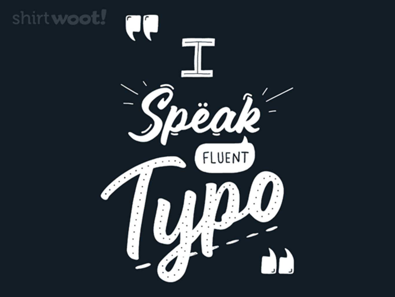 Woot!: I Speak Fluent Typo