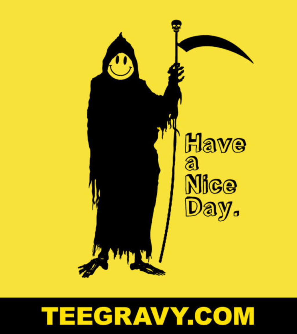 Tee Gravy: Have A Nice Day