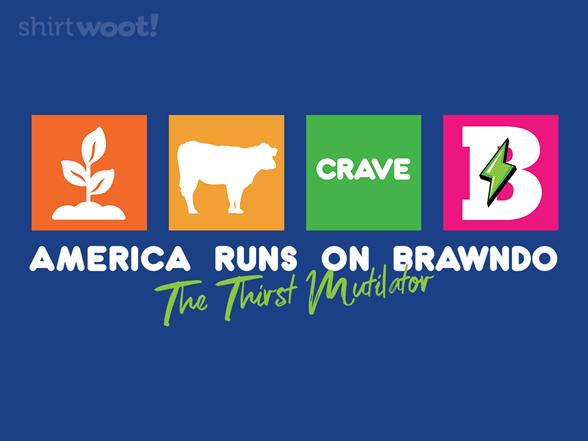 Woot!: America Runs On Brawndo