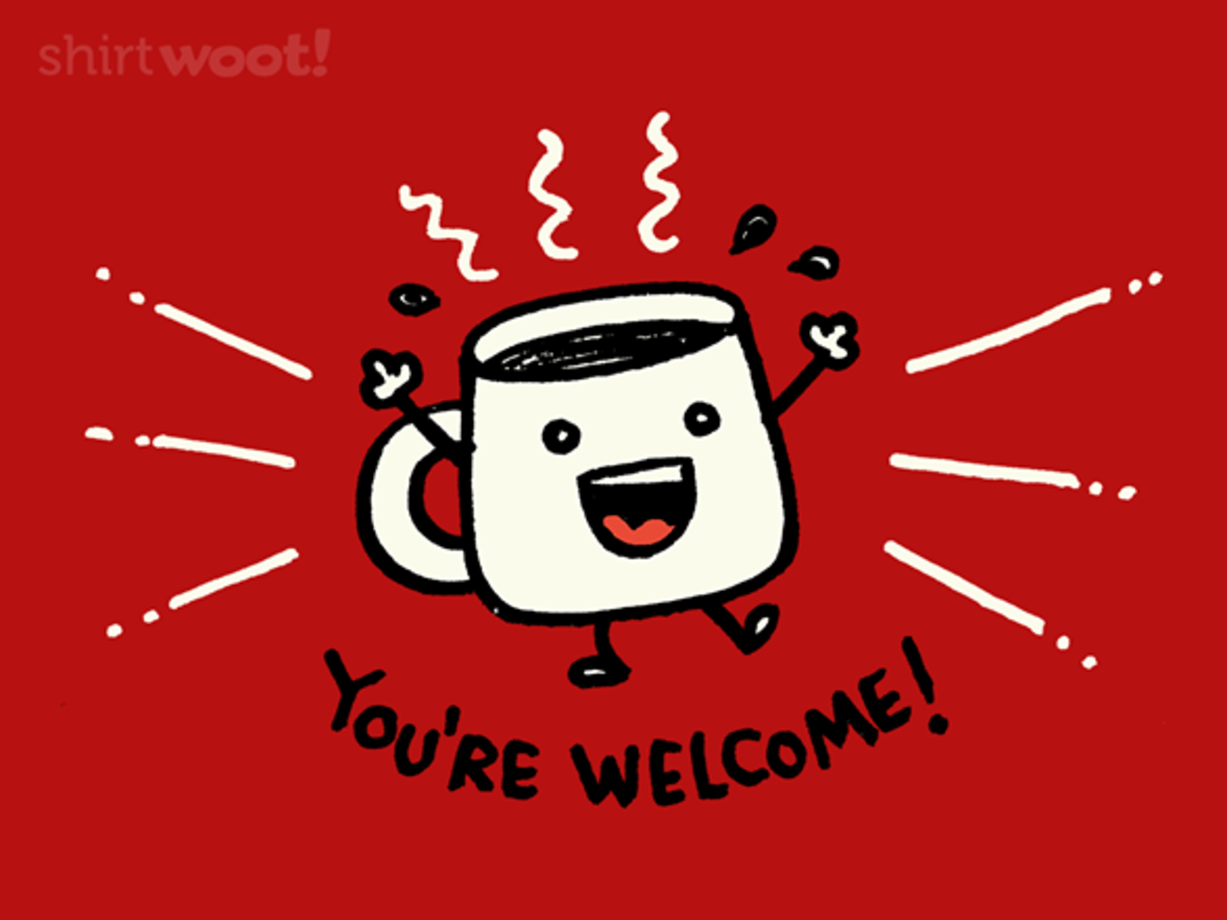 Woot!: Thanks Coffee!
