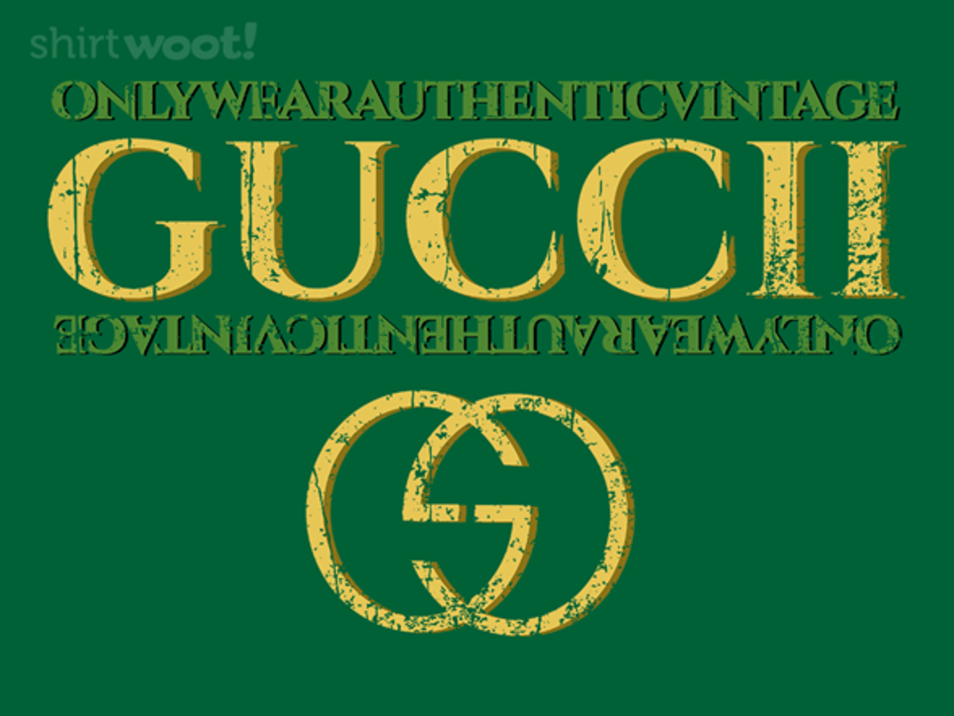 Woot!: Always Wear Authentic Guccii