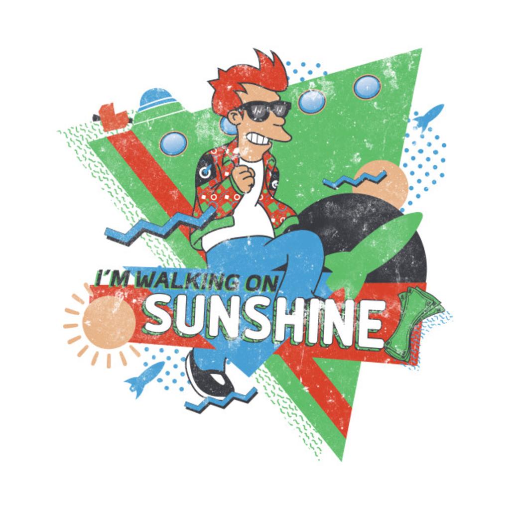 TeePublic: Walking on Sunshine