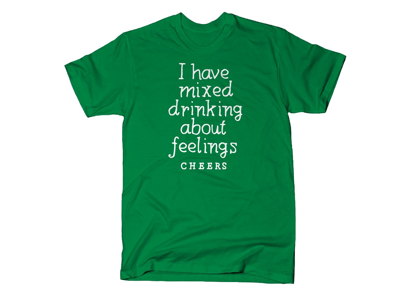 SnorgTees: I Have Mixed Drinking About Feelings