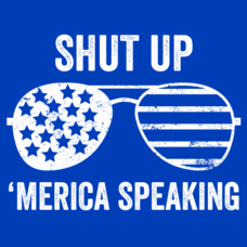 Textual Tees: Shut Up Merica Speaking