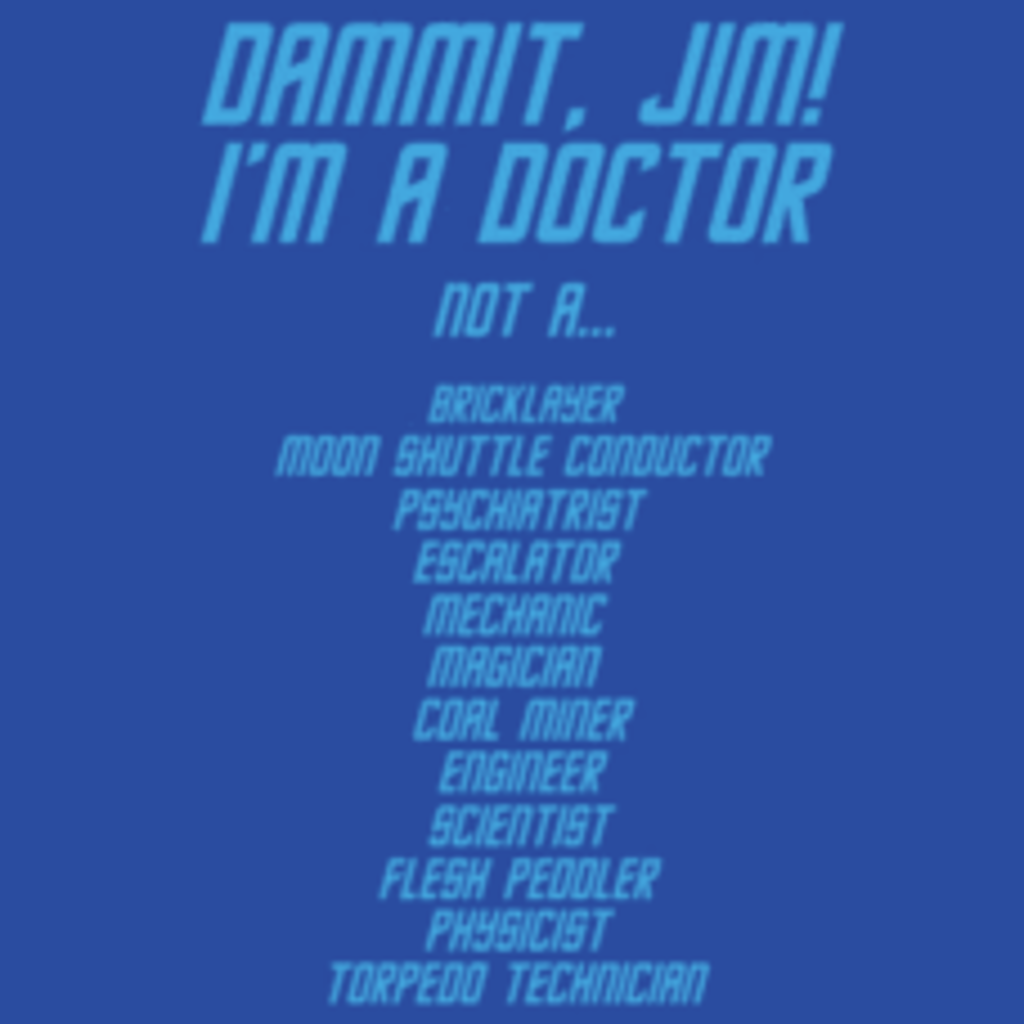 Textual Tees: I'm a Doctor