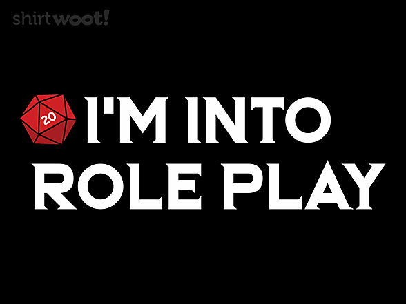 Woot!: I'm Into Role Play