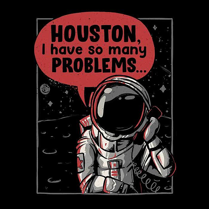 Once Upon a Tee: Houston, I Have So Many Problems