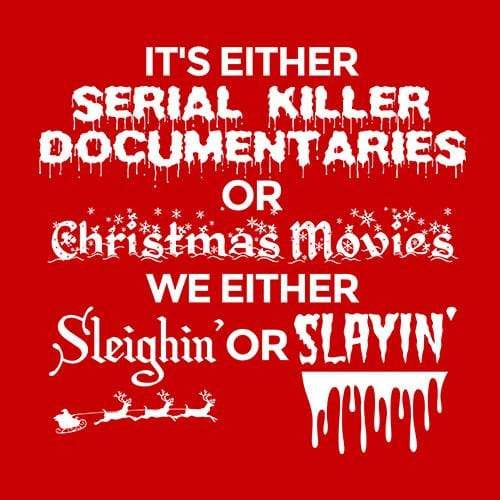 BustedTees: Christmas Movies We Either Sleighin' or Slayin'
