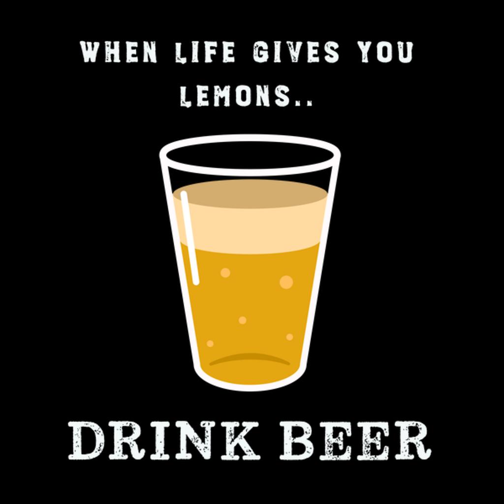 NeatoShop: Life Lemons Funny Beer Humor