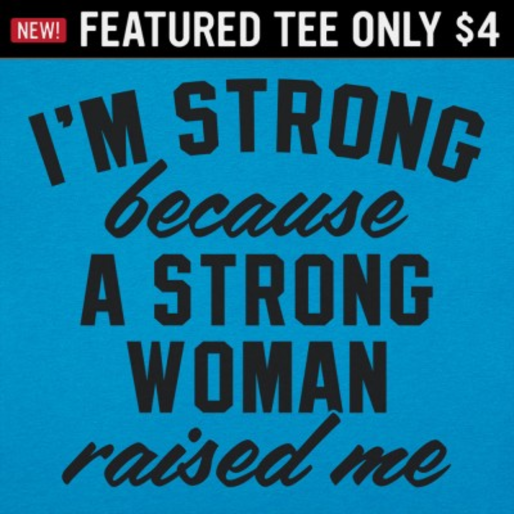 6 Dollar Shirts: Strong Woman
